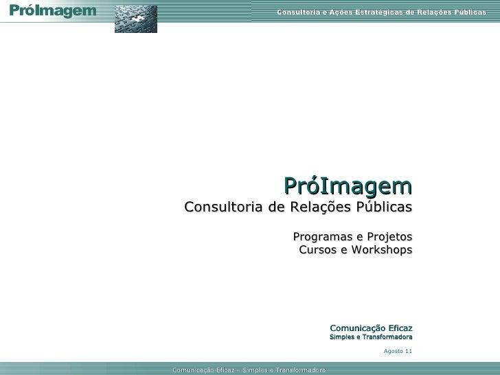 PróImagem Consultoria de Relações Públicas Programas e Projetos Cursos e Workshops Comunicação Eficaz Simples e Transforma...