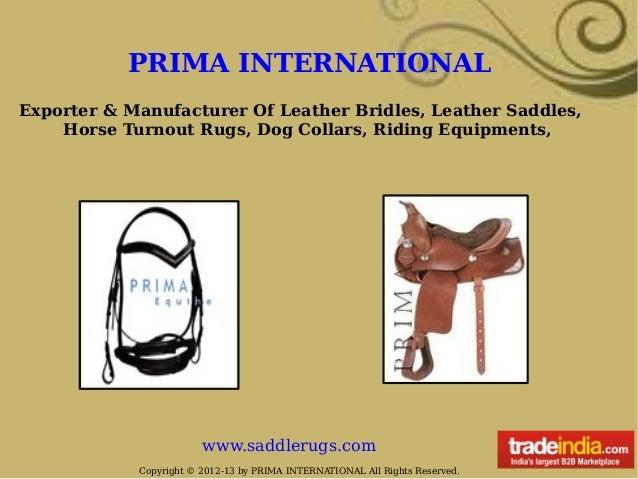 PRIMA INTERNATIONALExporter & Manufacturer Of Leather Bridles, Leather Saddles,    Horse Turnout Rugs, Dog Collars, Riding...