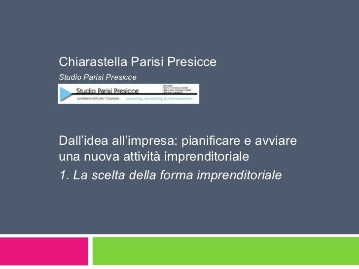 Chiarastella Parisi Presicce Studio Parisi Presicce Dall'idea all'impresa: pianificare e avviare una nuova attività impren...