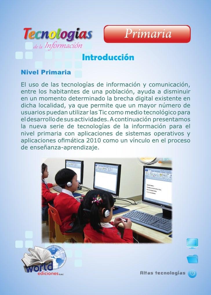 Primaria                     IntroducciónNivel PrimariaEl uso de las tecnologías de información y comunicación,entre los h...