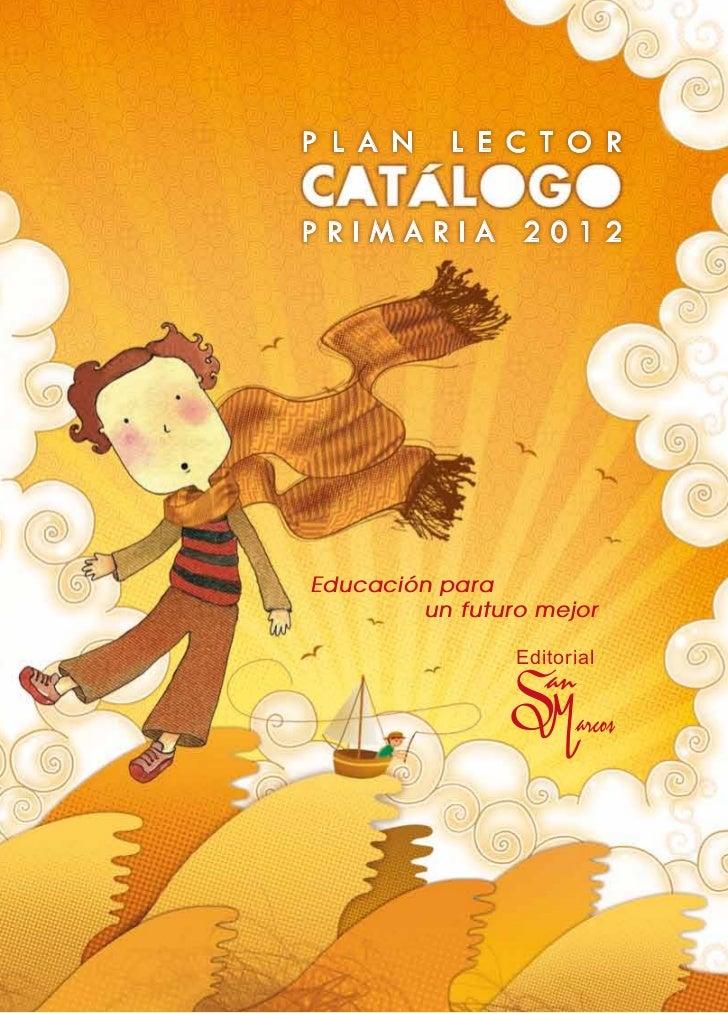 P L A N    L E C T O RPRIMARIA 2012Educación para         un futuro mejor                 Editorial