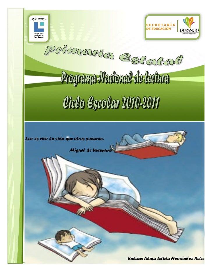 Leer es vivir la vida que otros soñaron.                      Miguel de Unamuno                                           ...