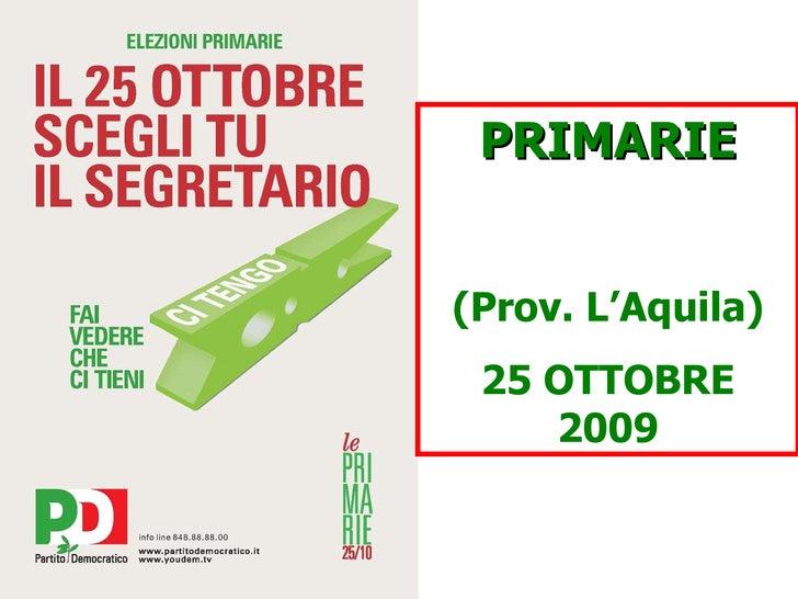 PRIMARIE (Prov. L'Aquila) 25 OTTOBRE 2009