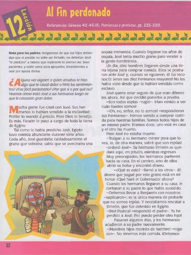 c*o  Al íin perdonado  © '  *  Referencias: Génesis 42-45:15; Patriarcas y profetas, pp. 11 5-133.  Nota para los padres: ...