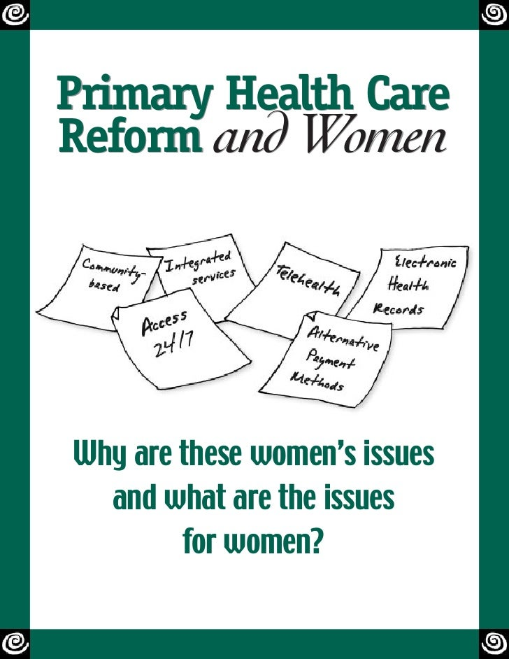 Primary Health Care Reform and Women     Why are these women's issues   and what are the issues         for women?