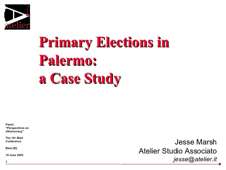 Primary Elections in Palermo: a Case Study Jesse Marsh Atelier Studio Associato [email_address]