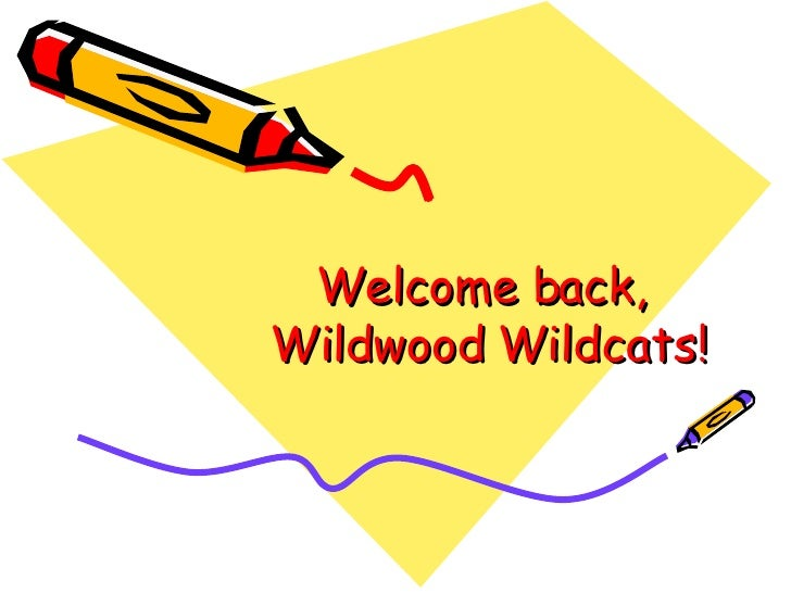 Welcome back,  Wildwood Wildcats!