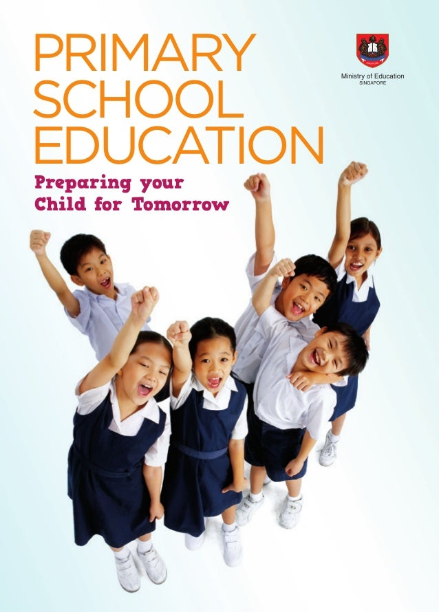 PRIMARY SCHOOL EDUCATION Preparing your Child for Tomorrow