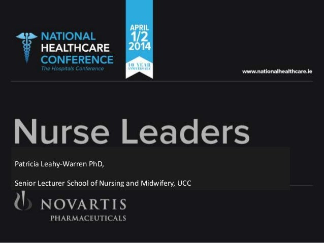 Patricia Leahy-Warren PhD, Senior Lecturer School of Nursing and Midwifery, UCC
