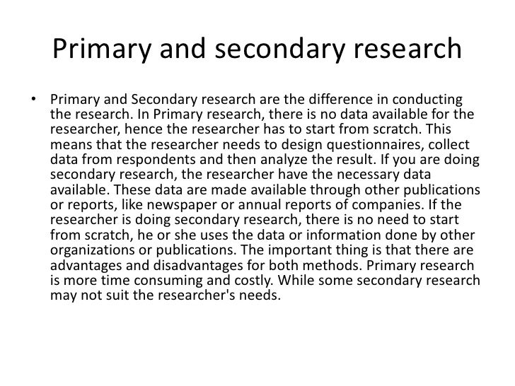 What is primary research and secondary research