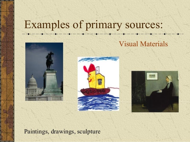 Primary Source Drawings Examples of Primary Sources