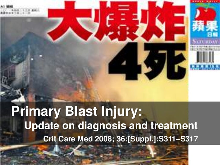 Primary Blast Injury:<br />	Update on diagnosis and treatment<br />Crit Care Med 2008; 36:[Suppl.]:S311–S317<br />