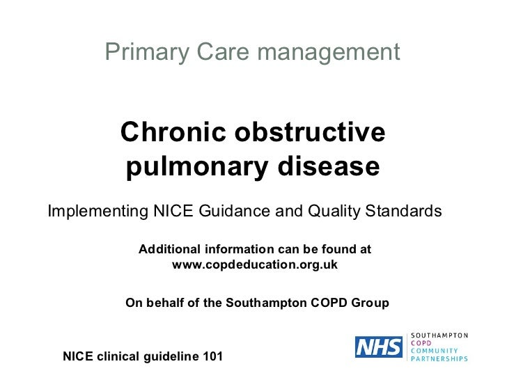 Primary Care management Chronic obstructive pulmonary disease Implementing NICE Guidance and Quality Standards NICE clinic...