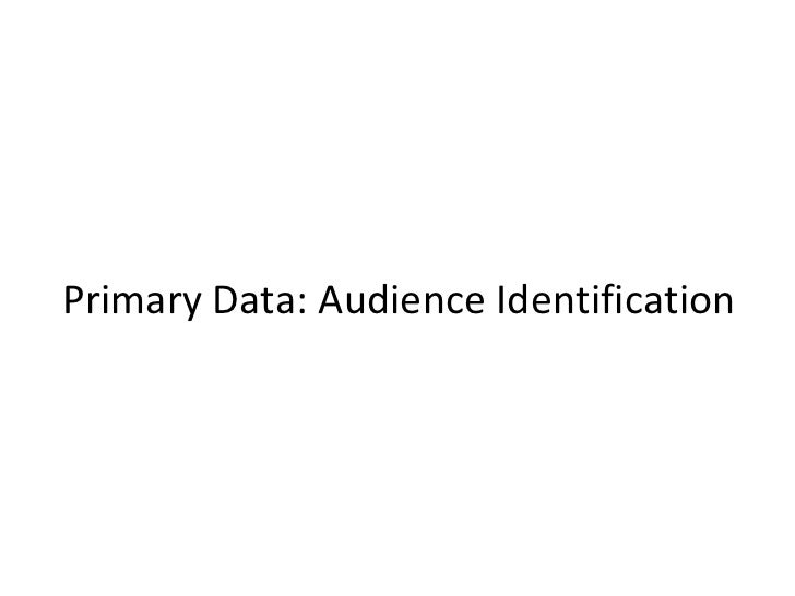 Primary Data: Audience Identification