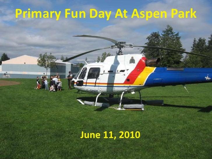 Primary Fun Day At Aspen Park<br />June 11, 2010<br />