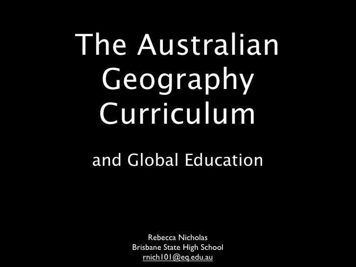 The Australian Geography Curriculum and Global Education          Rebecca Nicholas     Brisbane State High School        r...