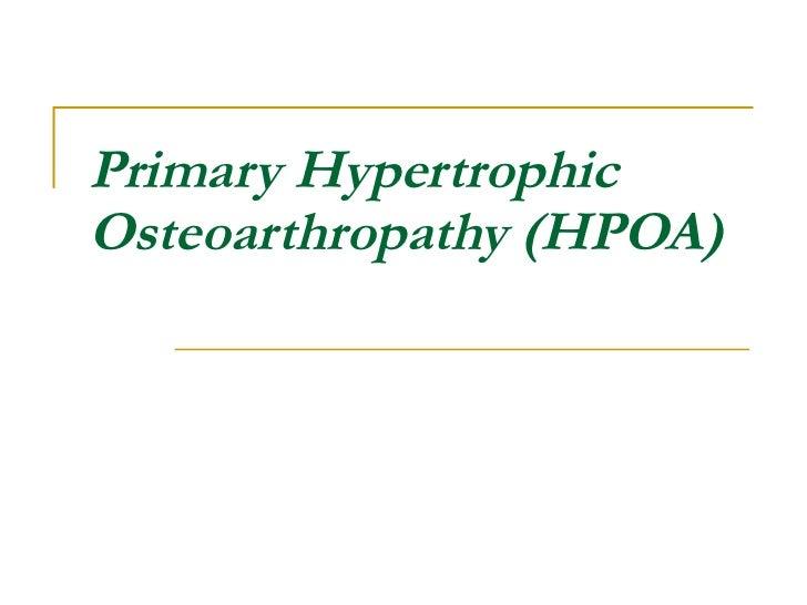 Primary Hypertrophic Osteoarthropathy (HPOA)
