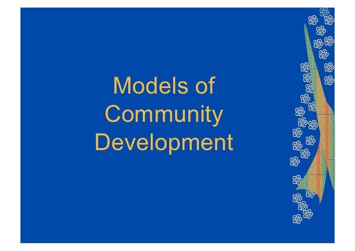 Models of CommunityDevelopment