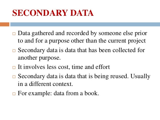 types of secondary data in research There are two types of market research: secondary market research and primary market no part of this content or the data or information included therein may be.