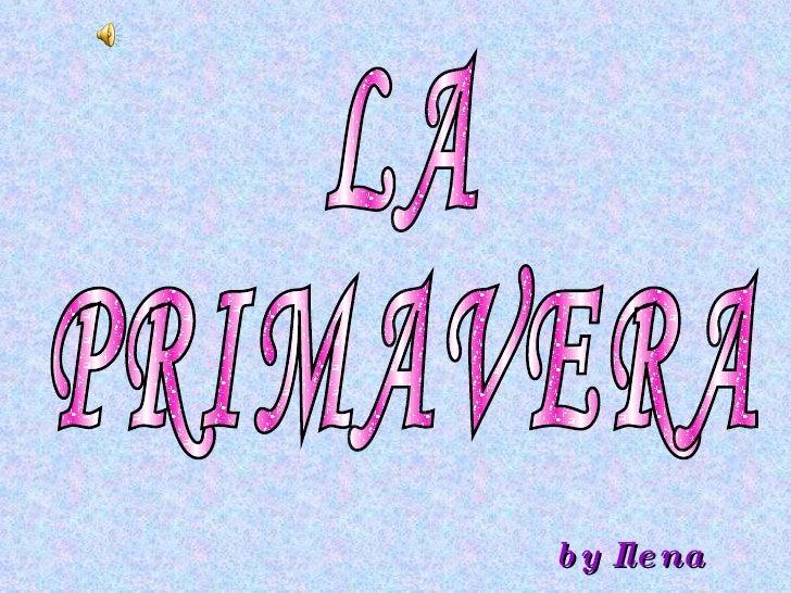 by Ilena LA PRIMAVERA