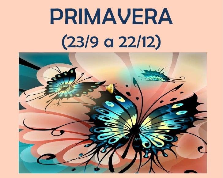 PRIMAVERA (23/9 a 22/12)