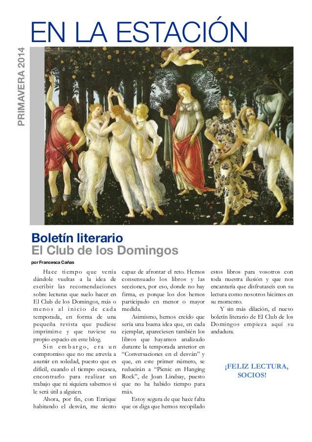 Boletín literario El Club de los Domingos por Francesca Cañas Hace tiempo que venía dándole vueltas a la idea de escribir ...