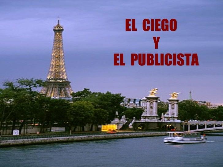 EL CIEGO       YEL PUBLICISTA