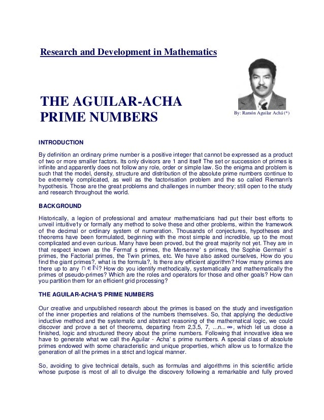 Research and Development in Mathematics THE AGUILAR-ACHA PRIME NUMBERS By: Ramón Aguilar Achá (*) INTRODUCTION By definiti...