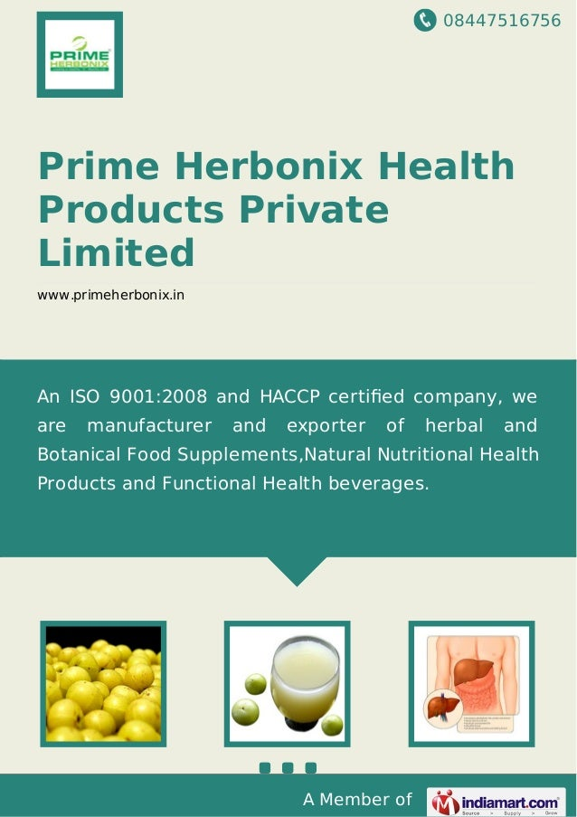 08447516756 A Member of Prime Herbonix Health Products Private Limited www.primeherbonix.in An ISO 9001:2008 and HACCP cer...