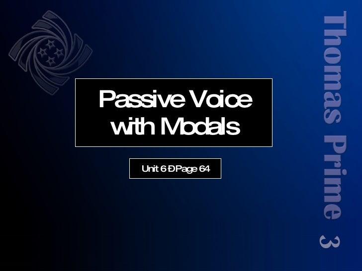 Unit 6 - modals in the passive voice