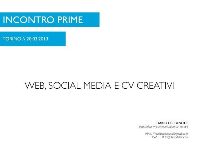 INCONTRO PRIMETORINO // 20.03.2013         WEB, SOCIAL MEDIA E CV CREATIVI                                             DAR...