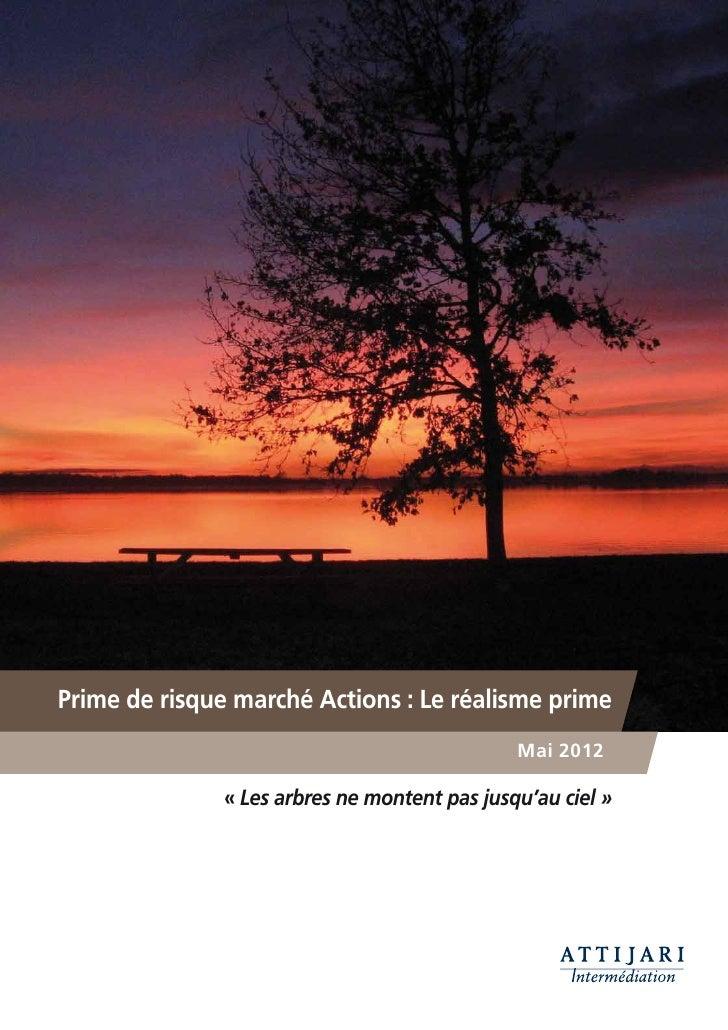 Prime de risque marché Actions : Le réalisme prime                                              Mai 2012              « Le...