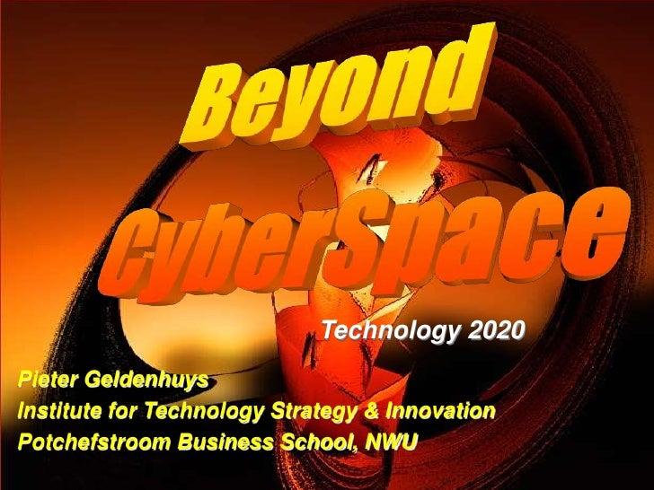 Technology 2020 Pieter Geldenhuys Institute for Technology Strategy & Innovation Potchefstroom Business School, NWU       ...