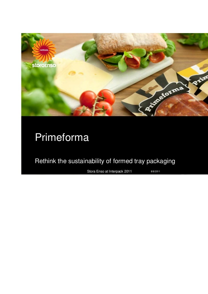 PrimeformaRethink the sustainability of formed tray packaging                  Stora Enso at Interpack 2011   8/8/2011