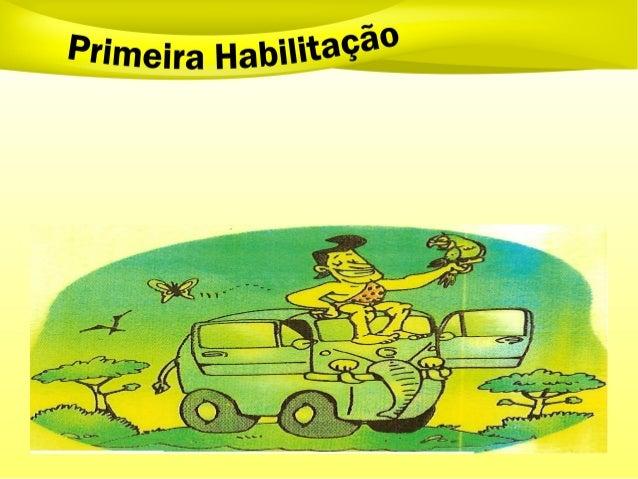 DADOS HISTÓRICOS CRIAÇÃO: LEI Nº 9.503, 23 DE SETEMBRO DE 1997 ENTROU EM VIGOR: DIA 22 DE JANEIRO DE 1998 RAZÃO PRINCIPAL ...