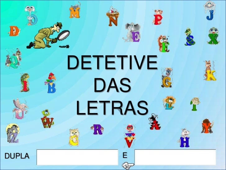 DETETIVE           DAS         LETRASDUPLA       E