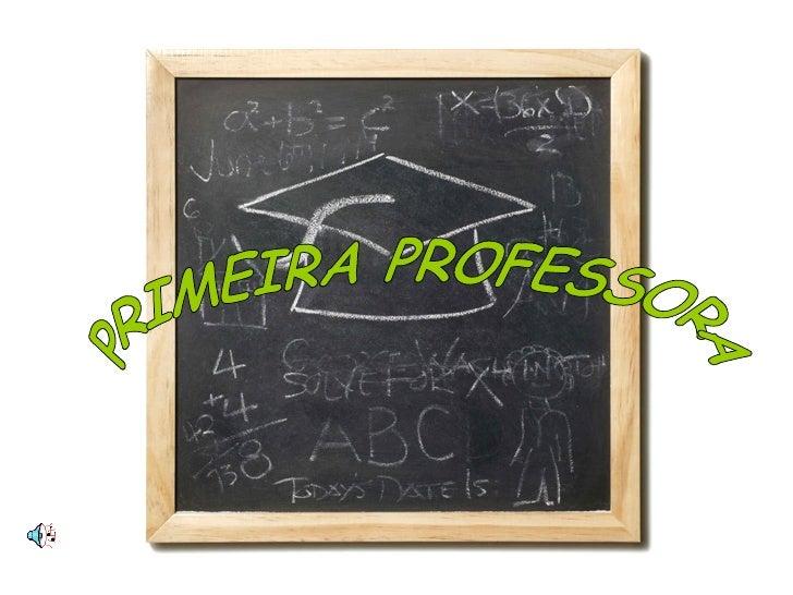 PRIMEIRA PROFESSORA
