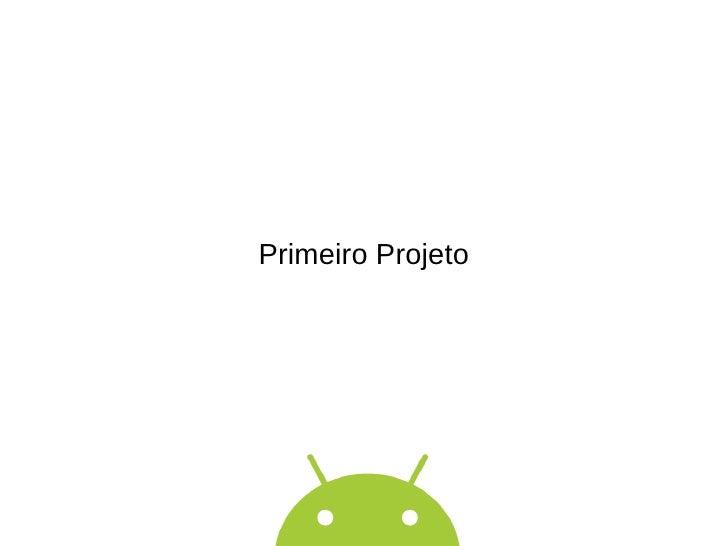 Primeiro Projeto