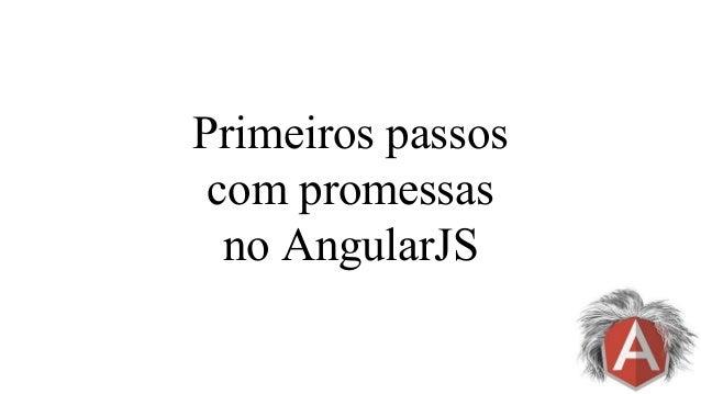 Primeiros passos com promessas no AngularJS