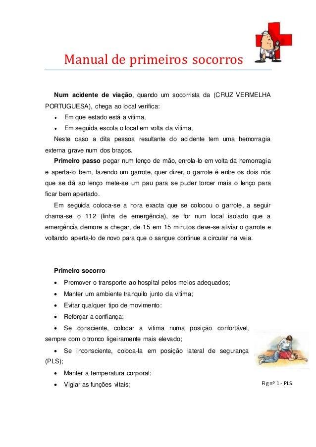 Manual de primeiros socorros Num acidente de viação, quando um socorrista da (CRUZ VERMELHA PORTUGUESA), chega ao local ve...