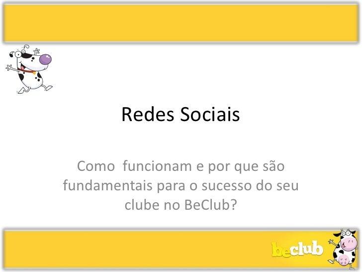 Redes Sociais  Como funcionam e por que sãofundamentais para o sucesso do seu       clube no BeClub?