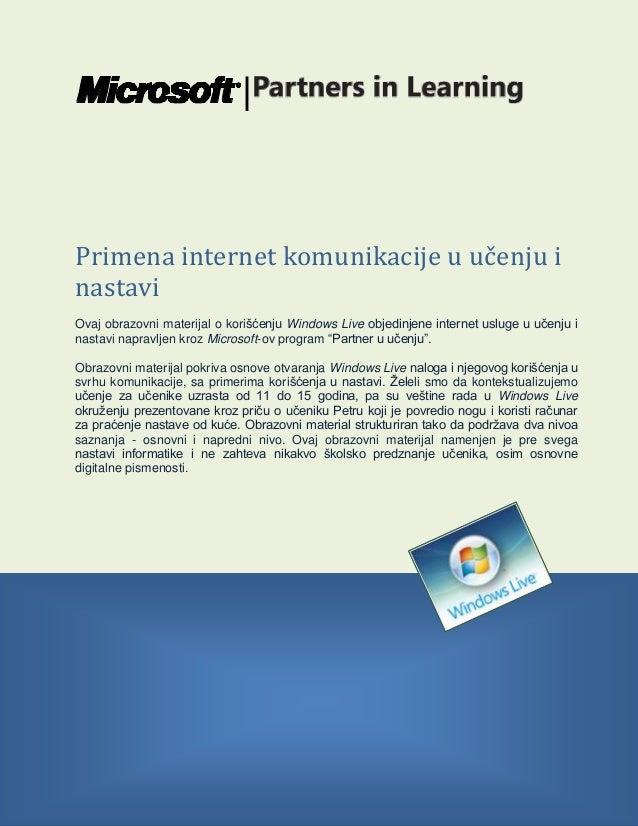 |Primena internet komunikacije u učenju inastaviOvaj obrazovni materijal o korišćenju Windows Live objedinjene internet us...