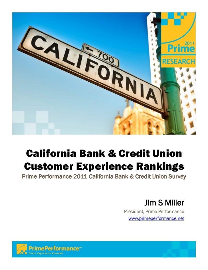 California Bank & Credit UnionCustomer Experience RankingsPrime Performance 2011 California Bank & Credit Union Survey    ...