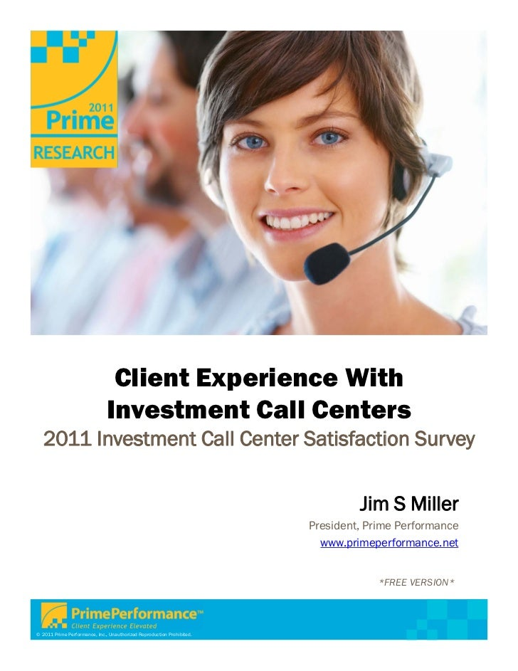 Client Experience With                               Investment Call Centers  2011 Investment Call Center Satisfaction Sur...