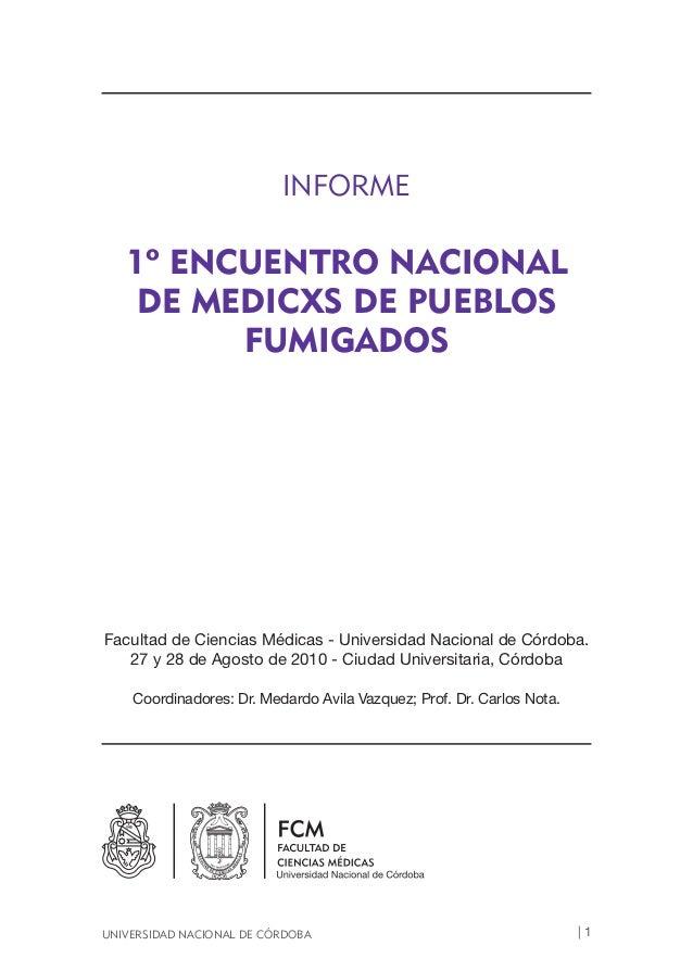 INFORME   1º ENCUENTRO NACIONAL    DE MEDICXS DE PUEBLOS         FUMIGADOSFacultad de Ciencias Médicas - Universidad Nacio...