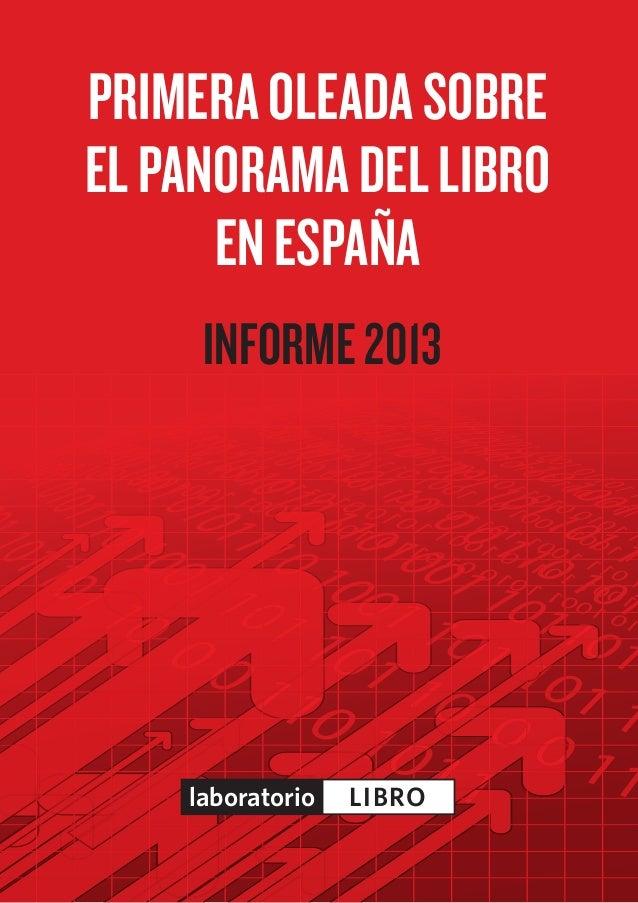 PRIMERAOLEADASOBREELPANORAMADELLIBROENESPAÑAINFORME2013laboratorio LIBRO