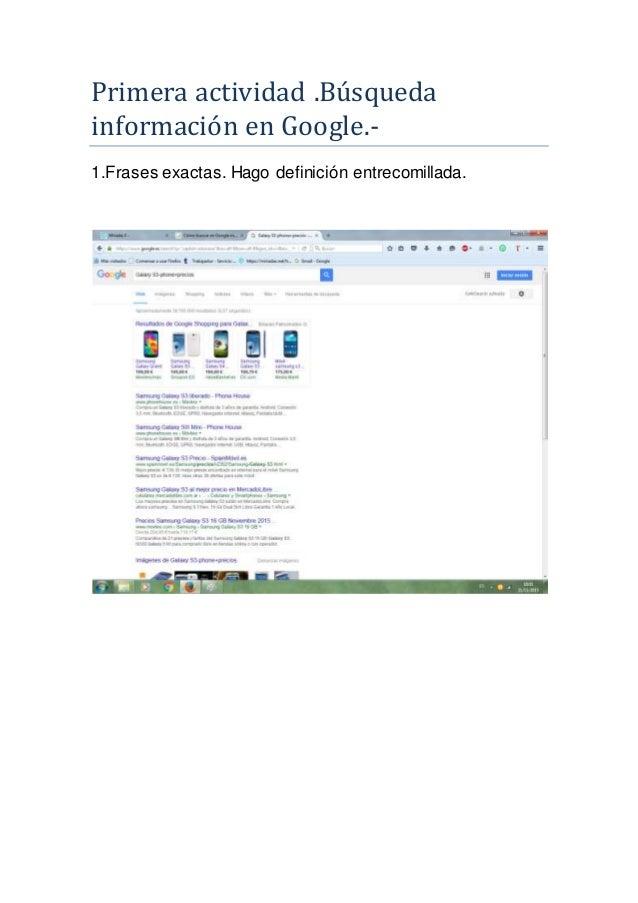 Primera actividad .Búsqueda información en Google.- 1.Frases exactas. Hago definición entrecomillada.