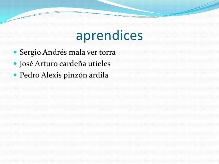 aprendices       <br />Sergio Andrés mala ver torra                                               <br /...