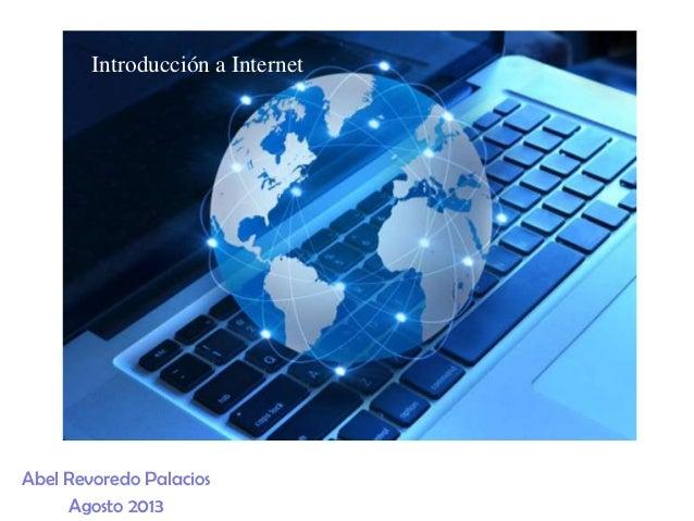 Abel Revoredo Palacios Agosto 2013 Introducción a Internet