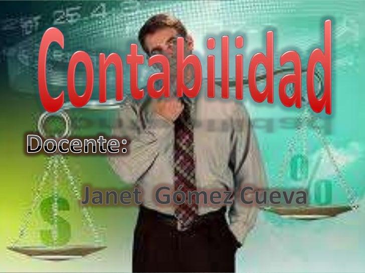 La Contabilidad es una ciencia y un arte queestudia la forma de registrar, analizar,interpretar e informar los hechos real...